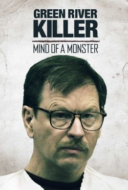 Bestia znad Green River / The Green River Killer: Mind Of A Monster