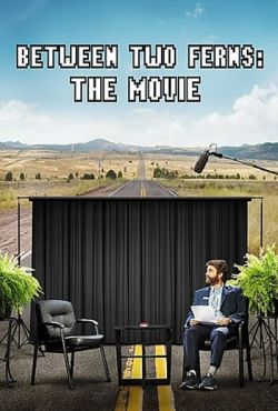 Between Two Ferns: Film / Between Two Ferns: The Movie